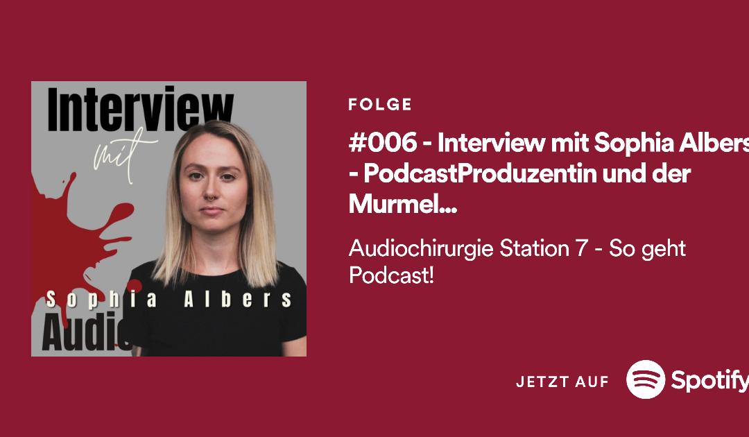 #006 – Interview mit Sophia Albers – PodcastProduzentin und Geschäftsführerin der Murmel Productions