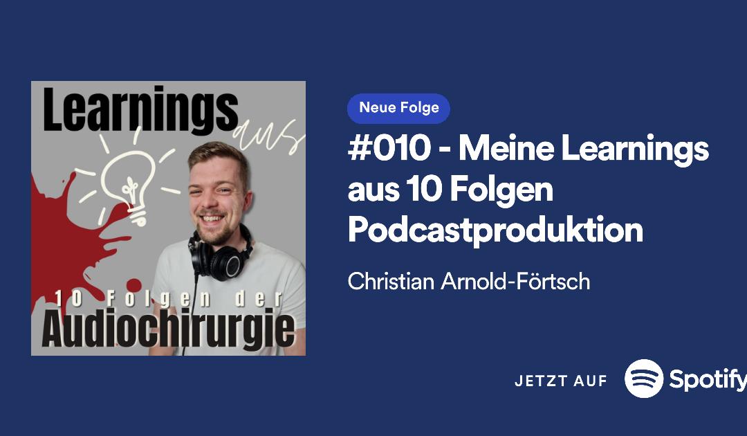 #010 – Meine Learnings aus 10 Folgen Podcastproduktion