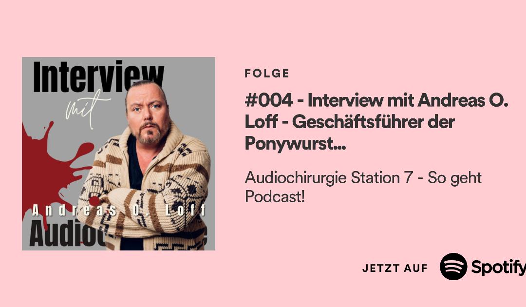 #004 – Interview mit Andreas O. Loff – Geschäftsführer der Ponywurst Productions