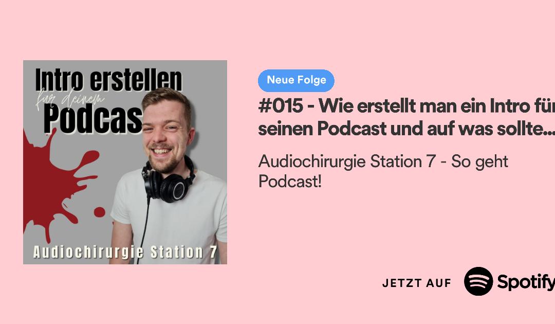 #015 – Wie erstellt man ein Intro für seinen Podcast und auf was sollte man dabei achten?