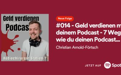 Geld verdienen mit deinem Podcast – 7 Wege wie du deinen podcast monetarisieren kannst